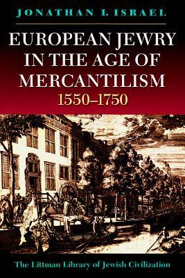 European Jewry In The Age Of Mercantilism 1550 1750