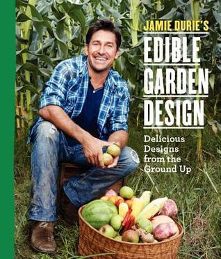 Jamie Durie's Edible Garden Design by Jamie Durie