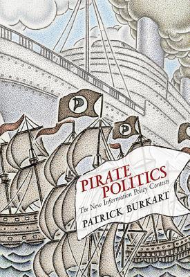 Pirate-Politics-The-New-Information-Policy-Contests-2014-pdf