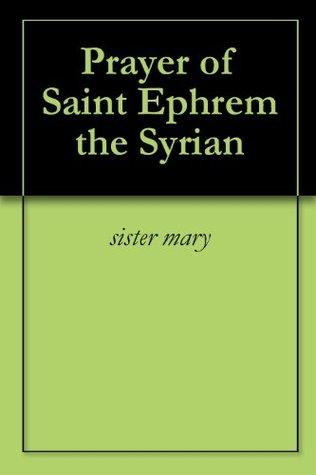 Prayer of Saint Ephrem the Syrian