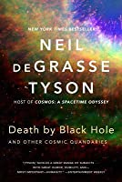Death by Black Hole: And Other Cosmic Quandaries by Neil