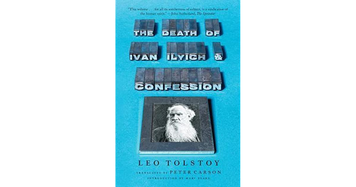 The Death Of Ivan Ilyich And Confession By Leo Tolstoy