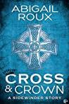 Cross & Crown by Abigail Roux
