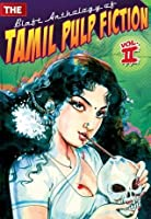 The Blaft Anthology of Tamil Pulp Fiction: Volume 2