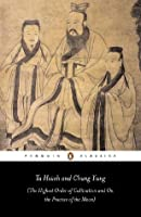 Ta Hsüeh and Chung Yung: The Highest Order of Cultivation and On the Practice of the Mean