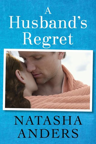 A Husband's Regret (Unwanted, #2) by Natasha Anders