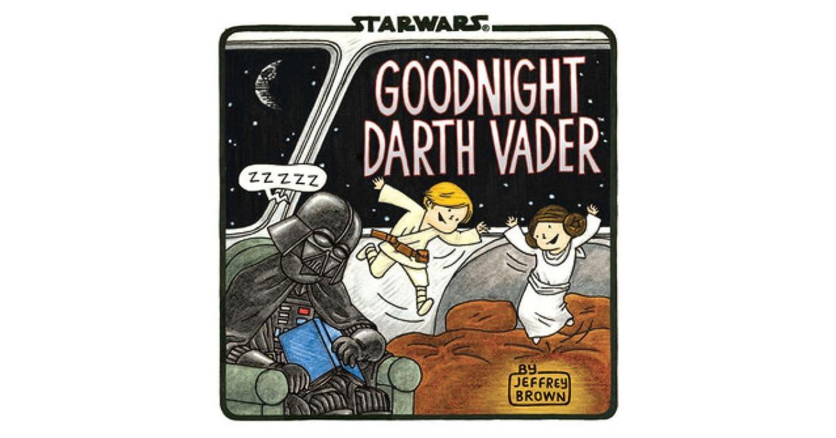 8731a962 Goodnight Darth Vader by Jeffrey Brown