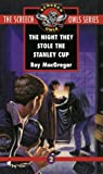 The Night They Stole the Stanley Cup (Screech Owls, #2)