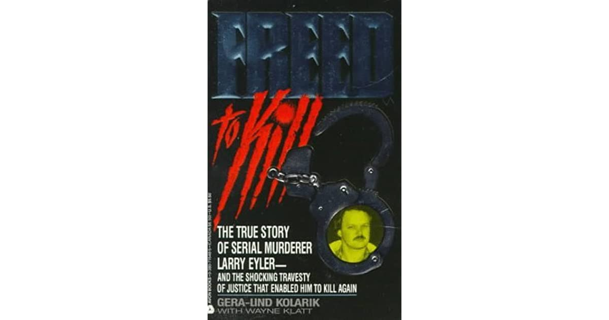 Freed to Kill: The True Story of Larry Eyler by Gera-Lind