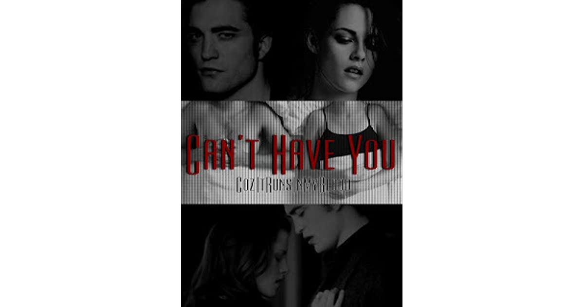 Can't Have You by CozItRunsInMyBlood