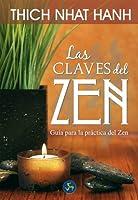 Las claves del Zen. Guía para la práctica del Zen