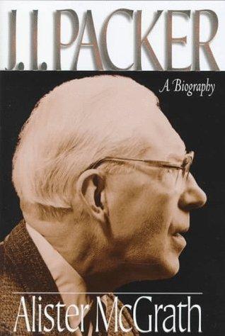 J.I. Packer by Alister E. McGrath