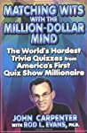 Matching Wits with the Million-Dollar Mind: The World;s Hardest Trivia Quizzes from America's First Quiz Show Millionaire