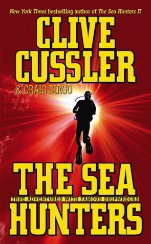 The Sea Hunters (The Sea Hunters #1) by Clive Cussler