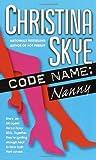 Code Name: Nanny (SEAL and Code Name, #5)