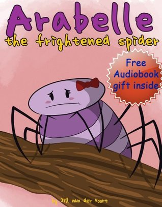 Arabelle The Frightened Spider (Beginner Readers Children's eBook (Bedtime & Dreaming children's books Collection for ages 2-5))