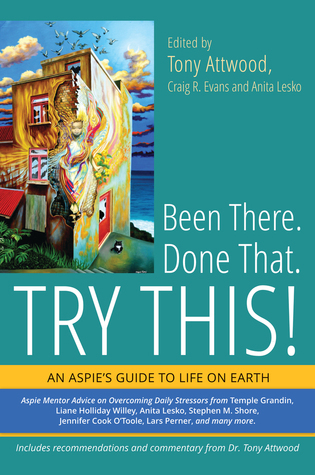 Been-there-done-that-try-this-an-Aspie-s-guide-to-life-on-earth