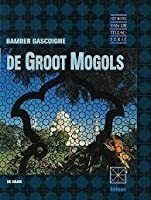 the history of the great moghuls Later mughals: revised and augmented with the history of nadir shah's  of the  great mogol: de laet's description of india and fragment of indian history.