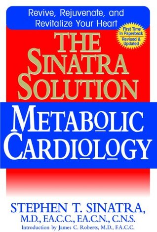 The Sinatra Solution: Metabolic Cardiology by Stephen T  Sinatra