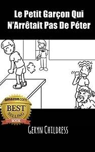 Livre pour enfant : Le Petit Garçon Qui N'Arrêtait Pas De Péter