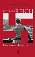 El Tercer Reich. Una Nueva Historia