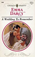 A Wedding To Remember (Harlequin Presents, No 1659)