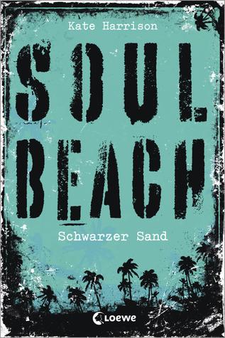 Soul Beach - Schwarzer Sand by Kate Harrison