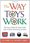 The Way Toys Work by Ed Sobey