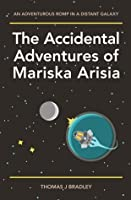 The Accidental Adventures of Mariska Arisia