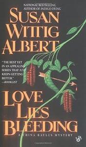 Love Lies Bleeding (China Bayles, #6)