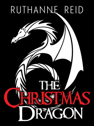 The Christmas Dragon.The Christmas Dragon By Ruthanne Reid