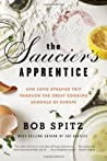 The Saucier's Apprentice: An Amateur's Adventures in the Great Cooking Schools of Europe