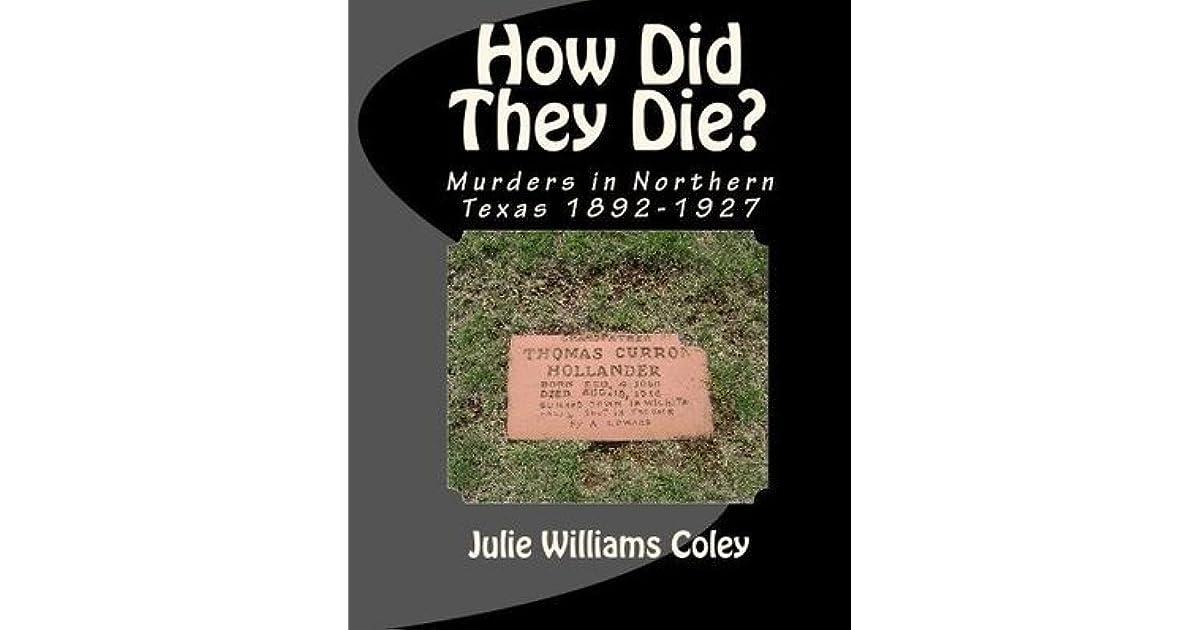 How Did They Die?: Murders in Northern Texas 1892-1927 by Julie