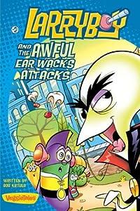 LarryBoy and the Awful Ear Wacks Attacks (LarryBoy #2)