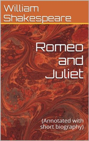 Romeo and Juliet: (Annotated with short biography)