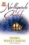 Northpointe Chalet by Debra White Smith