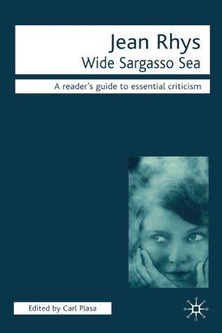 Wide Sargasso Sea: A Reader's Guide to Essential Criticism