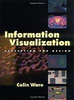 Information Visualization: Perception for Design