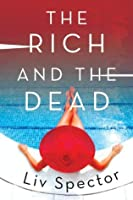 The Rich and the Dead: A Novel