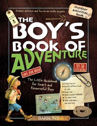 The Boy's Book of Adventure: The Little Guidebook for Smart and Resourceful Boys