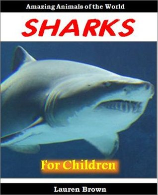 Childrens Education Books: Sharks - Cool Facts for Kids About These Amazing and Mysterious Animals (Easy Readers for Kids)