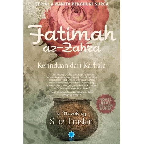 Fatimah Az Zahra Kerinduan Dari Karbala By Sibel Eraslan