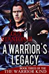 A Warrior's Legacy (The Warrior Kind #3)