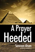 A Prayer Heeded (A Prayer Series #2)
