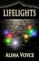Lifelights (The Lifelight Series, #1)