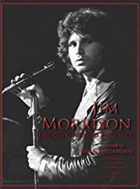 Jim Morrison: Friends Gathered Together