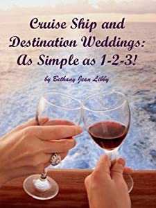 Cruise Ship and Destination Weddings: As Simple as 1-2-3!