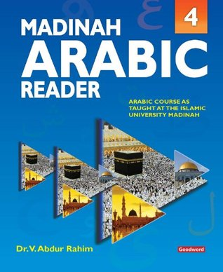 Madinah Arabic Reader: Book4: Islamic Children's Books on the Quran, the Hadith and the Prophet Muhammad