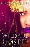 Wildfire Gospel (Santeria Habitat, #3)