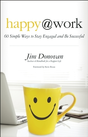 Happy-at-Work-60-Simple-Ways-to-Stay-Engaged-and-Be-Successful